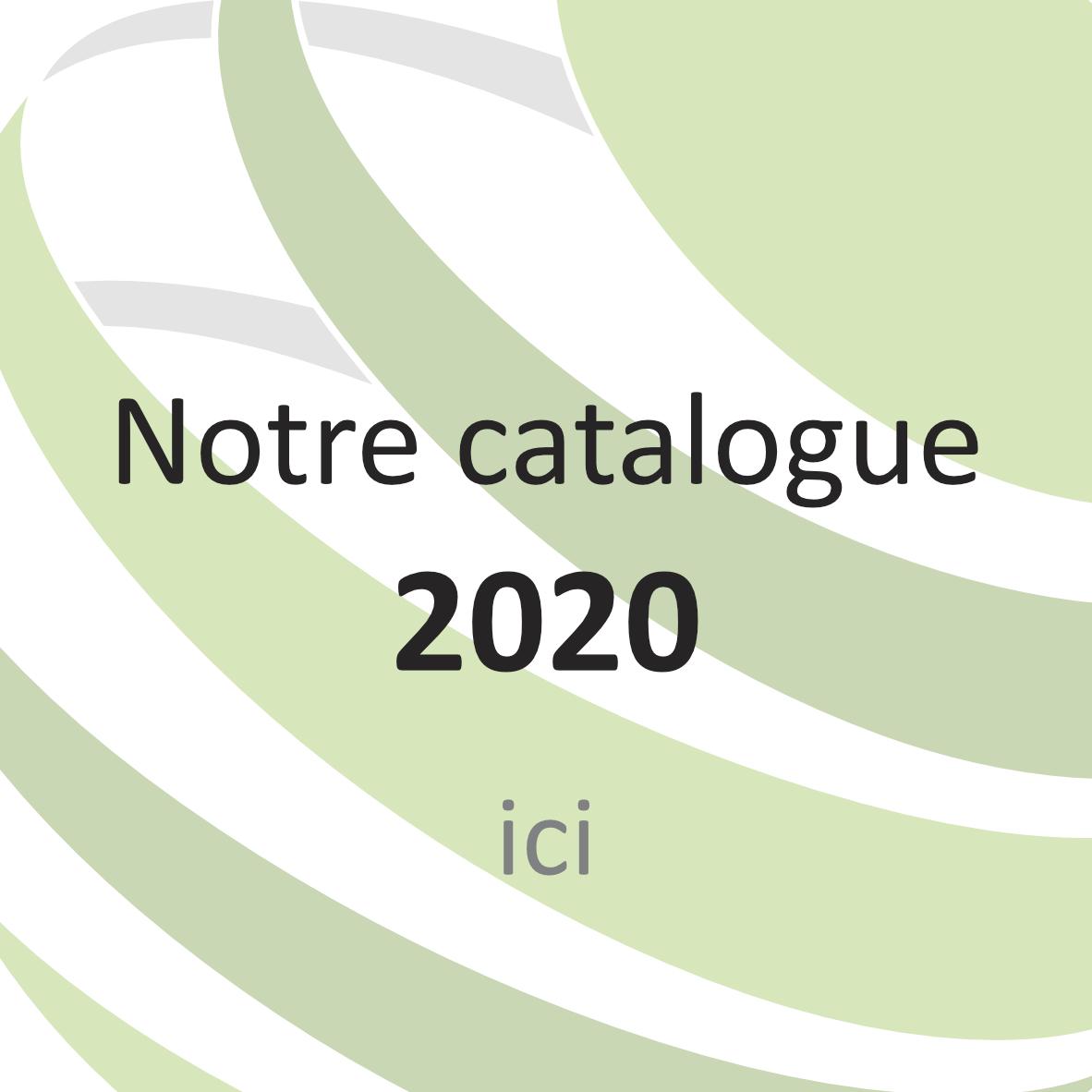 Notre catalogue 2020 ici